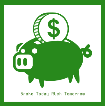 Broke Today Rich Tomorrow Logo
